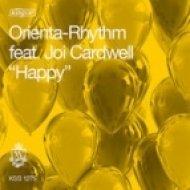 Orienta-Rhythm Feat. Joi Cardwell - Happy  (O-R\'s Kingstreet Edit)