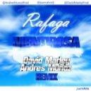 Rafaga - Mentirosa  (David Marley & Andres Muсoz Remix)