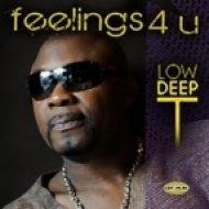 Low Deep T  -  Feelings 4 U ()