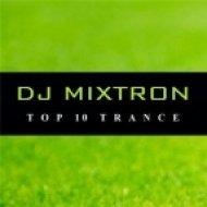 DJ Mixtron - Trance TOP 10 (Spring)  (Part. 5)