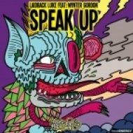 Laidback Luke feat. Wynter Gorden - Speak Up  (Rudee Remix)