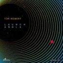 Tim Robert -  Launch Angle  (Psychowsky Remix)