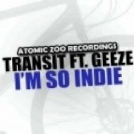 Transit ft Geeze - I\'m So Indie    (Rusty Meeks Remix)