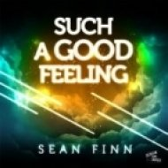 Sean Finn - Such A Good Feeling  (Club Mix)