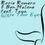 Rosie Romero & Ben Malone feat. Taya - Close Your Eyes  (Original Mix)