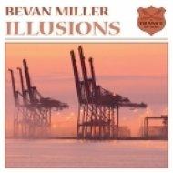 Bevan Miller - Illusions  (Original Mix)