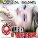 Physical Dreams - Need Me ()