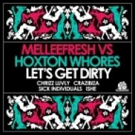 Hoxton Whores, Melleefresh - Let\'s Get Dirty  (Ishe Mix)