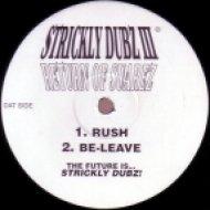 Strickly Dubz - Rush ()