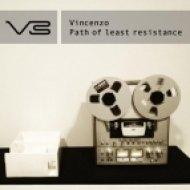 Vincenzo - Path Of Least Resistance  (Original Mix)