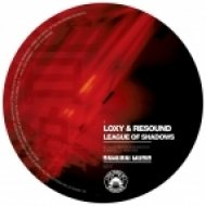 Loxy & Resound - League Of Shadows ()