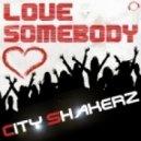 City Shakerz - Love Somebody  (Marc Van Damme & Nick Otronic Remix)