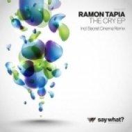 Ramon Tapia - The Cry  (Deep Mix)