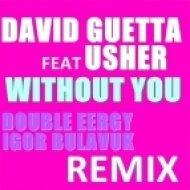 David Guetta & Usher - Without You  (Double Energy feat Igor Bulavuk)