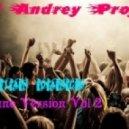 DJ Andrey Project - Russian Dance (June version) Vol 2 ()
