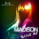 Madison - Save Me  (Andre Lacoure Remix)