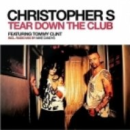 Christopher S  - Tear Down The Club  (Original Mix)