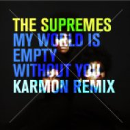 The Supremes - My World Is Empty Without You  (Karmon Remix)
