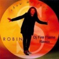 Robin S  -  Show Me Love  (Dj Fire Flame Remix)