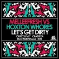 Melleefresh vs. Hoxton Whores - Let\'s Get Dirty  (Electro Mix)
