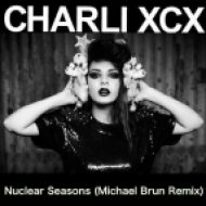 Charli XCX - Nuclear Seasons  (Michael Brun Remix)