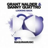 Danny Quattro & Grant Nalder - Looking Back  (Original Mix)