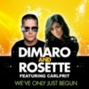 DiMaro, Rosette - We\'ve Only Just Begun featuring Carlprit  (Extended Dub Mix)