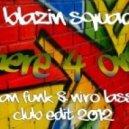 Blazin Squad  -  4 one  (Adrian Funk & Niro Lassano Club Edit 2012)