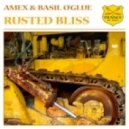 Amex & Basil O`glue - Rusted Bliss  (Raneem Remix)