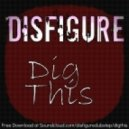 Disfigure - Dig This ()