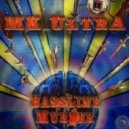 MK_ULTRA - Bassline Murder  (Original Mix)