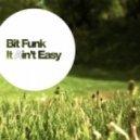 Bit Funk - It Ain\'t Easy ()