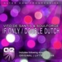 Vito De Santis & Soulforge   - If Only  (Vito\'s Chillout Take)