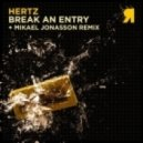 Hertz - Break An Entry - Original Mix ()