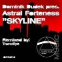 Dominik Dudek pres. Astral Forteness - Skyline  (TrancEye remix)