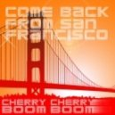 Cherry Cherry Boom Boom - Come Back From San Francisco  (Bassjackers Remix)
