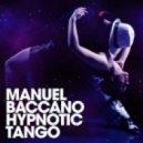 Mikro, Manuel Baccano - Hypnotic Tango  (Mikro Remix)