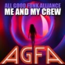 All Good Funk Alliance - Me and My Crew ()