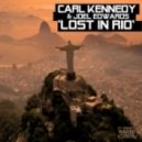 Carl Kennedy & Joel Edwards  -  Lost In Rio  (Oskar Remix)