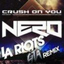 Nero - Crush On You  (GTA & LA Riots Remix)