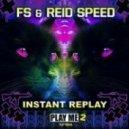 FS & Reid Speed - Instant Replay (DANK (USA) Remix) ()