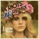 Lana Del Rey - Videogames  (GTA & LA Riots Remix)