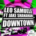 Jake Shanahan, Leo Samuele - Downtown feat. Jake Shanahan  (Extended Mix)