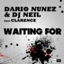 Dario Nunez & DJ Neil Feat. Clarence - Waiting for  (Extended Mix)