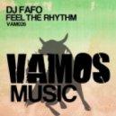 DJ Fafo - Feel The Rhythm  (Juan K Paul Remix)