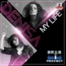 Bros Project Feat Denise - My Life  (Stephan F Remix)