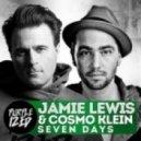 Jamie Lewis & Cosmo Klein - Seven Days  (Jamie Lewis Cosmopolitan Club mix)