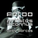FetOo, Artistes Inconnus - Dirty Forces  (Original Mix)