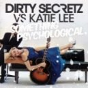 Dirty Secretz Vs Katie Lee - Something Psychological  (Dirty Secretz Bootleg)