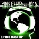 Pink Fluid feat Mr. V, Relanium & Anton Liss - We Rock The Beat  (Dj Vice Vocal Mash)